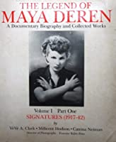 Legend of Maya Deren: A Documentary Biography and Collected Works : Signatures