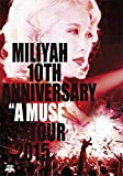 "10th Anniversary""A MUSE""Tour 2015[DVD]"