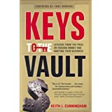 Keys to the Vault: Lessons From the Pros on Raising Money and Igniting Your Business: 1