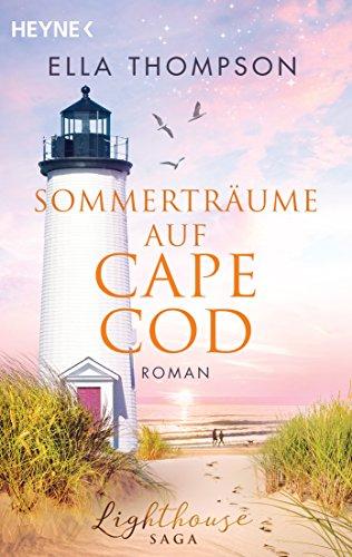Sommerträume auf Cape Cod: Roman - Lighthouse-Saga 2 (Die Lighthouse-Saga) (German Edition)