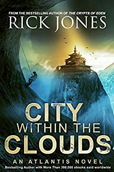 City Within the Clouds (The Quest for Atlantis Book 3) by [Jones, Rick]