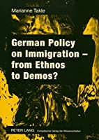 German Policy on Immigration-from Ethnos to Demos?
