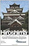 Wikitravel Hiroshima and Western Japan: The Free, Complete, Up-to-date and Reliable Guide to Hiroshima and Western Japan