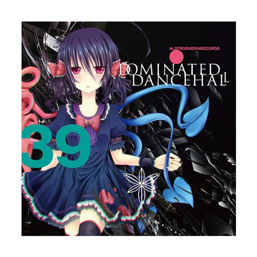 DOMINATED DANCEHALL [東方Project] 同人CD Alstroemeria Records