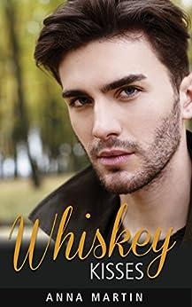 Whiskey Kisses by [Martin, Anna]