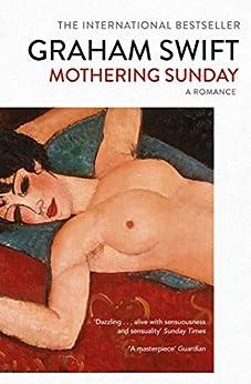 [Swift, Graham]のMothering Sunday (English Edition)