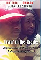 Livin in the Shade: Implications of Father and Son Relationships Explored