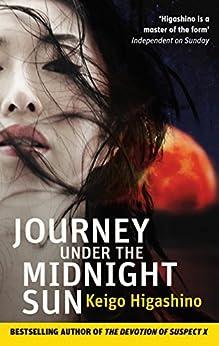 [Higashino, Keigo]のJourney Under the Midnight Sun (English Edition)
