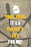 Yoho, Yoho, It's A Pirate's Life For Me!: Blank Lined Notebook Journal Diary Composition Notepad 120 Pages 6x9 Paperback ( Pirate ) Wheel