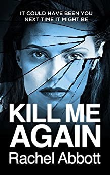 Kill Me Again: The gripping psychological thriller with a killer twist by [Abbott, Rachel]