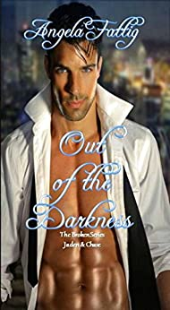 Out of the Darkness: The Broken Series: Jaden & Chase by [Fattig, Angela]