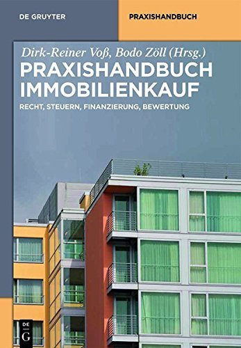 Praxishandbuch Immobilienkauf: Recht, Steuern, Finanzierung, Bewertung (De Gruyter Praxishandbuch)