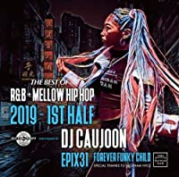 Epix 31 -The Best Of R&B + Mellow HIPHOP 2019 1st Half- / DJ Caujoon