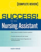 SUCCESS! for the Nursing Assistant: A Complete Review