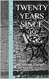 twenty years since '99': How Riley's life and dream changed in twenty years (English Edition)