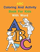 ABC Coloring And Activity Book For Kids With Word: High-Quality Black&White Alphabet Coloring Book for Kids