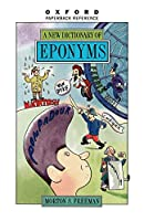 A New Dictionary of Eponyms (Oxford Paperback Reference)