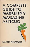 Complete Guide to Marketing Magazine Articles
