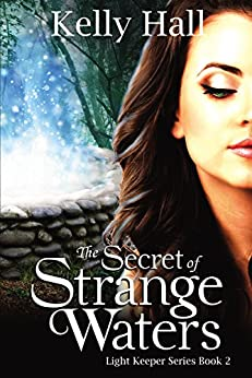 [Hall, Kelly]のThe Secret of Strange Waters (Light Keeper Series Book 2) (English Edition)