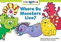 Where Do Monsters Live? (Learn to Read)