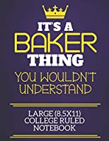 It's A Baker Thing You Wouldn't Understand Large (8.5x11) College Ruled Notebook: Show you care with our personalised family member books, a perfect way to show off your surname! Unisex books are ideal for all the family to enjoy.