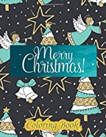 Merry Christmas Coloring Book: a beautiful coloring book with Christmas designs on a black background, for gloriously vivid colors (Merry Christmas (Christmas designs on a black background))