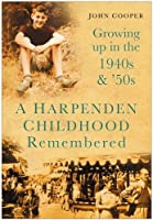 A Harpenden Childhood Remembered: Growing Up in the 1940s & 50s