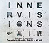 FIVE YEARS OF INNERVISIONS COMPILED&MIXED BY DIXON×AIR