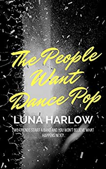 The People Want Dance Pop (In Tune Book 2) by [Harlow, Luna]