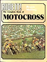 Complete Book of Motocross (Ride it S.)