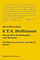 E. T. A. Hoffmann. Einfuehrung in Leben und Werk - Band 2: Die grossen Erzaehlungen und Romane