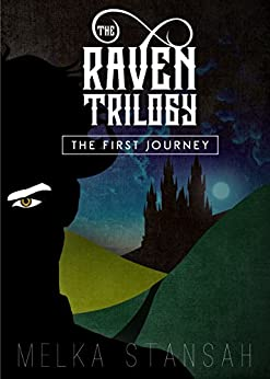 The Raven Trilogy: The First Journey by [Stansah, Melka]