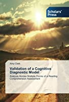 Validation of a Cognitive Diagnostic Model: Analysis Across Multiple Forms of a Reading Comprehension Assessment