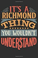 It's A Richmond You Wouldn't Understand: Want To Create An Emotional Moment For A Richmond Family Member ? Show The Richmond's You Care With This Personal Custom Gift With Richmond's Very Own Family Name Surname Planner Calendar Notebook Journal