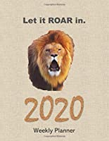 Let it ROAR in 2020 Weekly Planner: Large 8.5 x11 matte cover, two pages for each week, full page monthly calendar, inspirational quotes & space to write affirmations. A great gift. (Positive Planners)