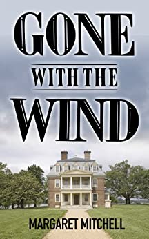Gone with the Wind: (Deluxe Edition with Exclusive Bonus Features) by [Mitchell, Margaret, Books, Mapleleaf]