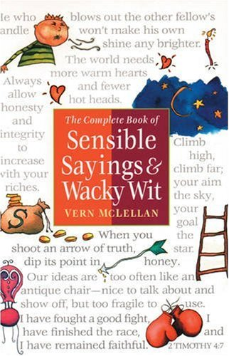 Download The Complete Book of Sensible Sayings & Wacky Wit 0842351299