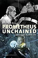 Prometheus unchained: Beitraege zum Film