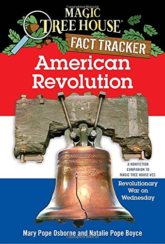 American Revolution: A Nonfiction Companion to Magic Tree House #22: Revolutionary War on Wednesday (Magic Tree House (R) Fact Tracker)の詳細を見る