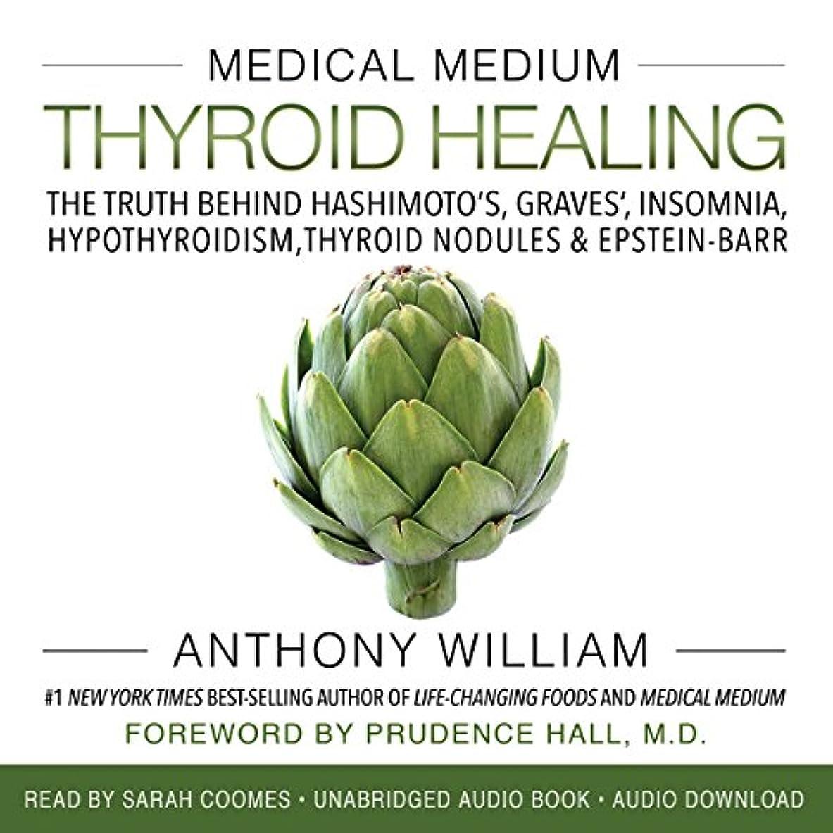 編集するセメント爆弾Medical Medium Thyroid Healing: The Truth behind Hashimoto's, Graves', Insomnia, Hypothyroidism, Thyroid Nodules & Epstein-Barr