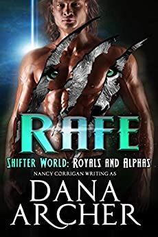 Rafe (Shifter World: Royals and Alphas Book 1) by [Archer, Dana]