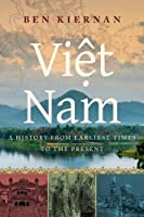 Viet Nam: A History from Earliest Times to the Present