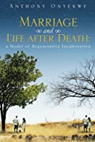 Marriage and Life after Death: A Model of Regenerative Inculturation