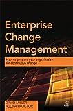 Enterprise Change Management: How to prepare your organization for continuous change