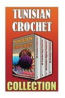 Tunisian Crochet: 15 Crochet Patterns + 10 Crochet Bag Patterns + 10 Crochet Afghan Patterns + 10 Crochet Patterns
