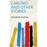 Carlino: And Other Stories (English Edition)