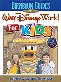 Birnbaum's Walt Disney World For Kids 2011