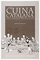 Cuina catalana per a festes i tradicions : el calendari gastronòmic català amb el receptari bàsic tradicional
