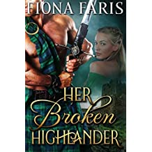 Her Broken Highlander: Scottish Medieval Highlander Romance (Highlanders of Cadney Book 3)