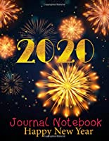 Happy New Year 2020 Journal Notebook: Journal, Diary, New Year Gift (100 Pages, Blank, 8.5 x 11) Lined Notebook.: Happy New Year 2020/ Journal Diary/New Year Gift Lined Notebook